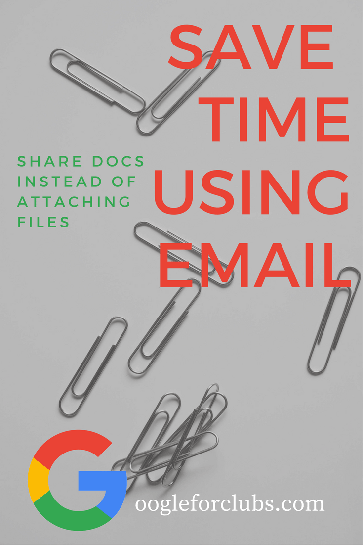 Save time in email by sharing documents. Use google drive instead of file attachments to share documents out to club members, team coaches, and board officers.