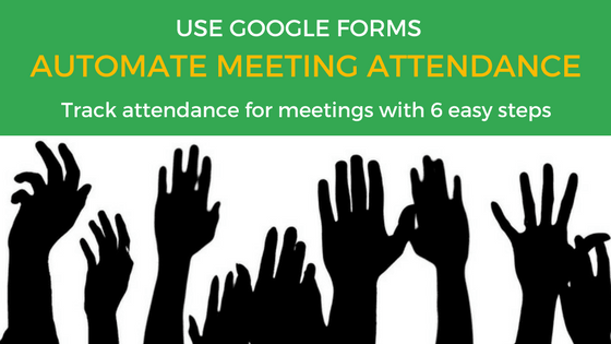 Automate Meeting Attendance using Google Forms