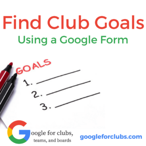 Find Club Priorities using a google form, image of three empty goal list